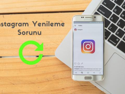 Instagram Yenileme Sorunu