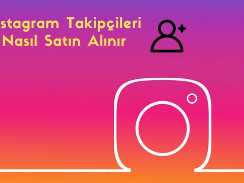 Instagram Takipçileri Nasıl Satın Alınır