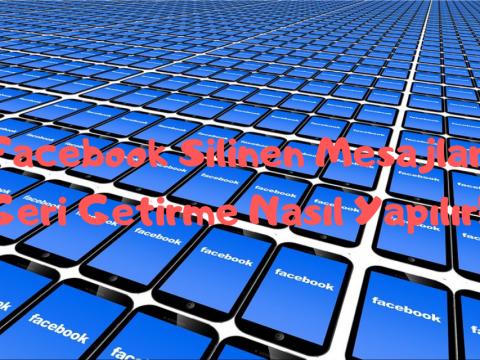 Facebook Silinen Mesajları Geri Getirme Nasıl Yapılır?