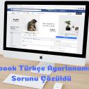Facebook Türkçe Ayarlanamıyor Sorunu (Çözüldü)