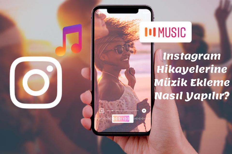 Instagram Hikaye Müzik Ekleme ve Paylaşma Nasıl Yapılır?