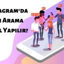Instagram Kişi Arama Nasıl Yapılır? 2019