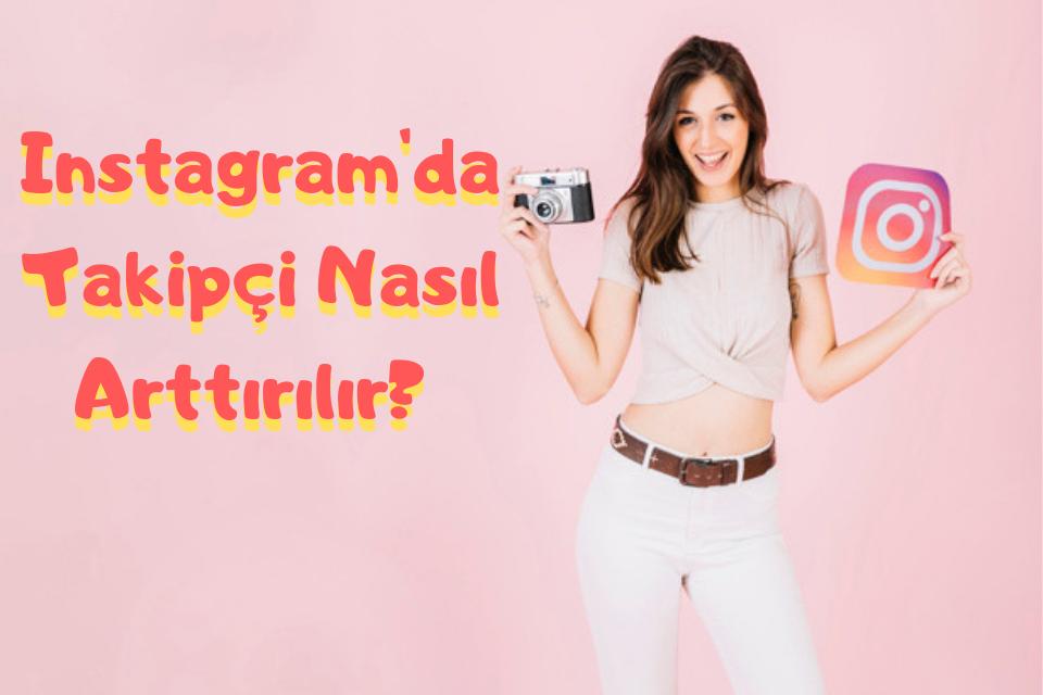 Instagram'da Takipçi Nasıl Arttırılır?
