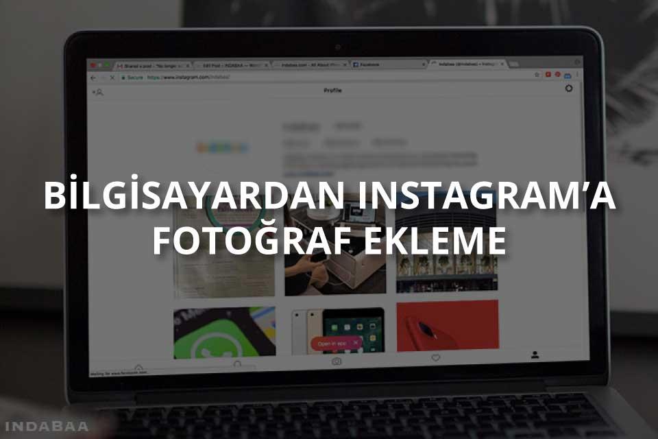 Bilgisayardan Instagrama Fotoğraf Yükleme