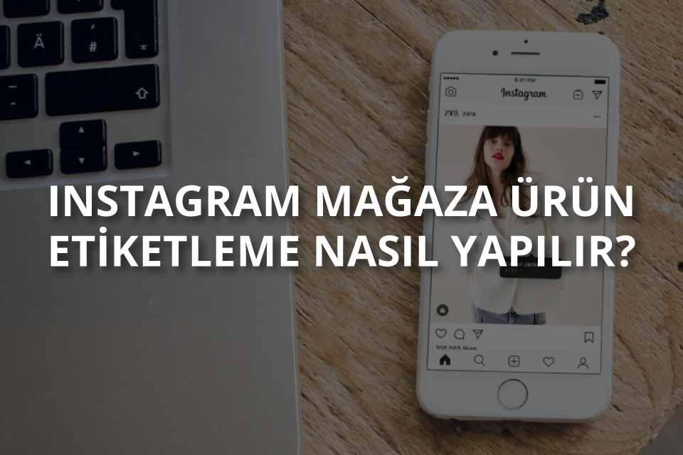 Instagram Ürün Etiketleme