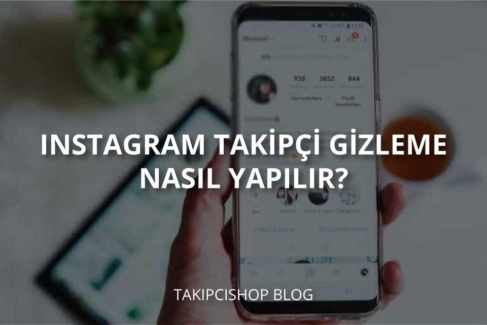 Instagram Takipçi Gizleme