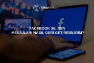 Facebook Silinen Mesajları Nasıl Geri Getirebilirim?