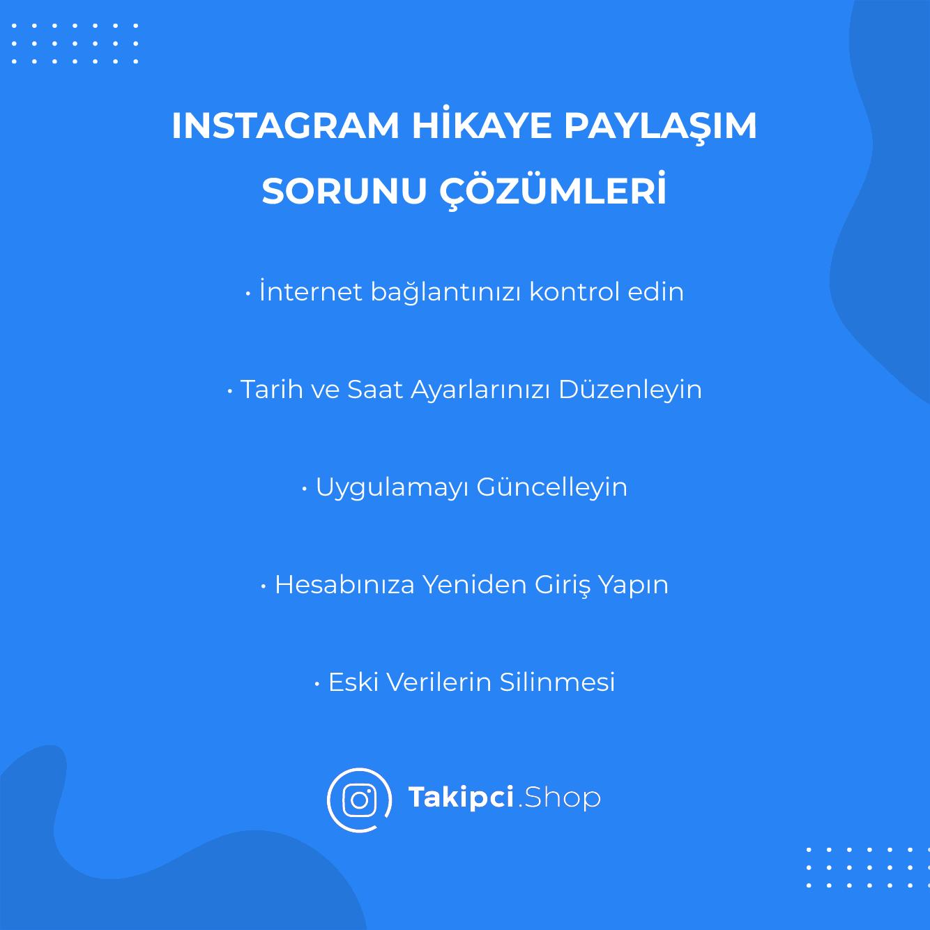 Instagram hikaye paylaşım sorunu çözümleri