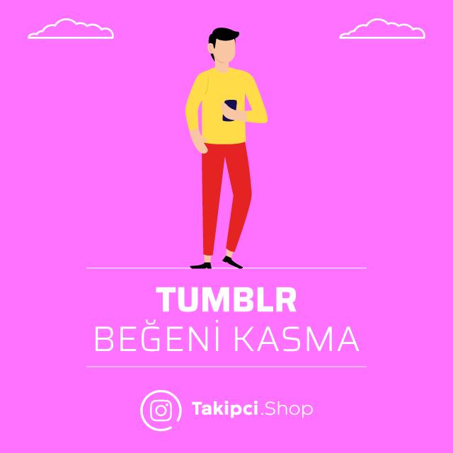 tumblr beğeni kasma